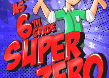 life-as-a-sixth-grade-super-zero