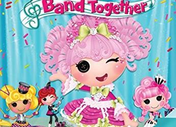 lalaloopsy dvd band together